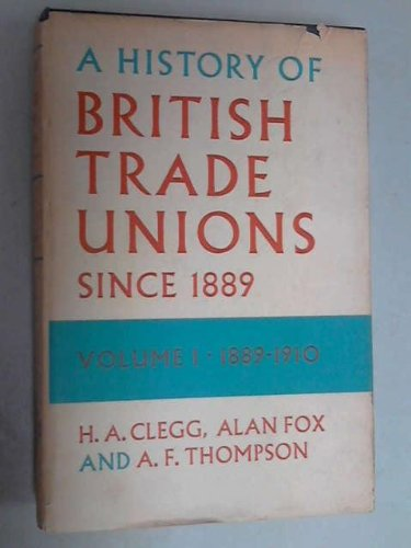 A History of British Trade Unions since 1889. Volume I