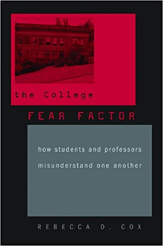 The College Fear Factor: How Students and Professors Misunderstand One Another