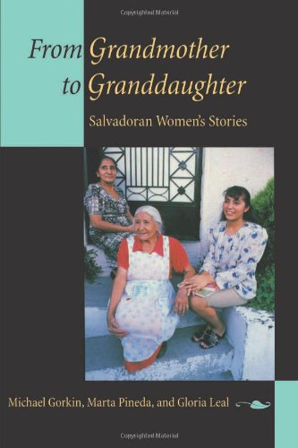 From Grandmother to Granddaughter: Salvadoran Women's...