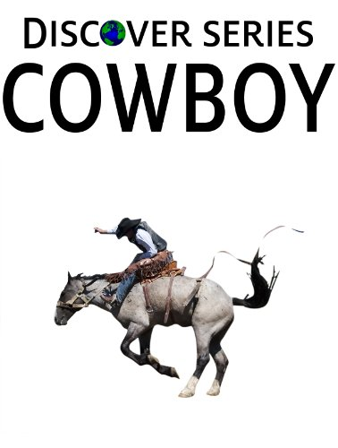 Cowboy: Discover Series Picture Book for Children (Kindle Kids Library)