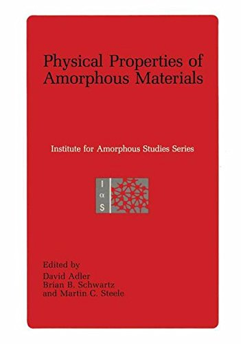 Physical Properties of Amorphous Materials (Institute for Amorphous Studies Series)