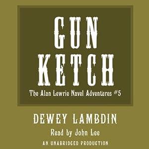 The Gun Ketch | [Dewey Lambdin]