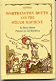 Worthington Botts and the Steam Machine (Ready-to-Read) (0027081907) by Baker, Betty