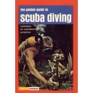 the-golden-guide-to-scuba-diving-handbook-of-underwater-activities-by-wheeler-j-north-1968-01-01