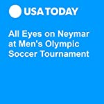 All Eyes on Neymar at Men's Olympic Soccer Tournament |  Associated Press