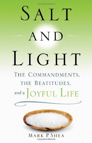 Salt and Light: The Commandments, the Beatitudes, and a Joyful Life PDF