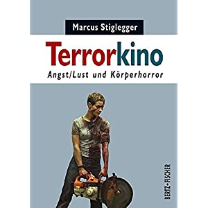Terrorkino: Angst/Lust und Körperhorror (Kultur & Kritik)