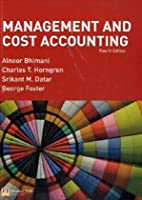 Management and Cost Accounting, 4th Edition Front Cover