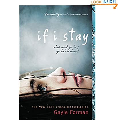 If I Stay Gayle Forman (Author)  103 days in the top 100 (2033)Buy new:  $10.99  $6.01 165 used & new from $3.55