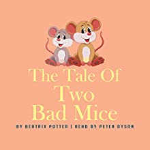 The Tale of Two Bad Mice Audiobook by Beatrix Potter Narrated by Peter Dyson