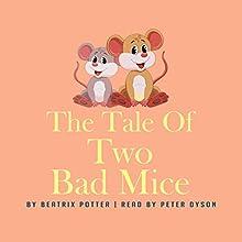 The Tale of Two Bad Mice | Livre audio Auteur(s) : Beatrix Potter Narrateur(s) : Peter Dyson
