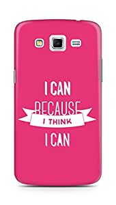 Amez I Can because I Think Back Cover For Samsung Galaxy Grand 2 G7102