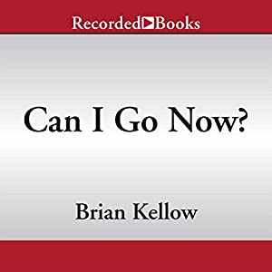 Can I Go Now? Audiobook