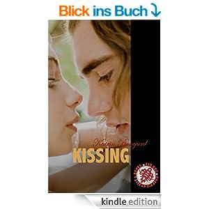 Kissing: Roman (Kissing-Reihe)