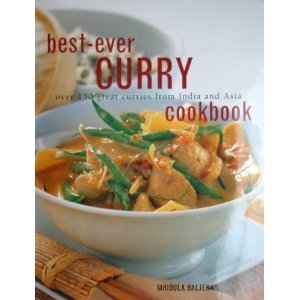 Best-Ever Curry Cookbook Over 150 Great Curries from India and Asia