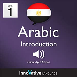 Learn Arabic with Innovative Language's Proven Language System - Level 1: Introduction to Arabic Audiobook