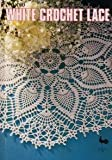 img - for White Crochet Lace book / textbook / text book