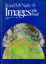 Rand McNally images of the world: An atlas of satellite imagery and maps Rand McNally