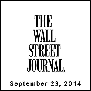 The Morning Read from The Wall Street Journal, September 23, 2014 Newspaper / Magazine