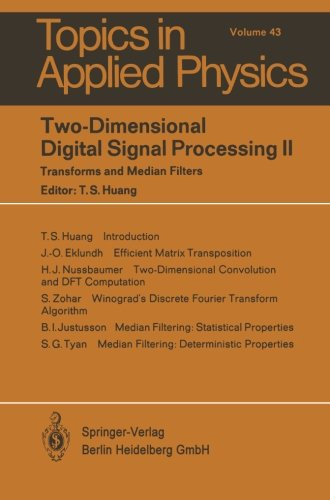 Two-Dimensional Digital Signal Processing Ii: Transform And Median Filters (Topics In Applied Physics)