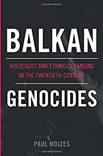 Book Cover: Balkan Genocides: Holocaust and Ethnic Cleansing in the Twentieth Century