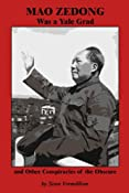 Amazon.com: Mao Zedong Was a Yale Grad and Other Conspiracies of the Obscure (9781434990334): Sean Vermillion: Books