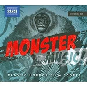Monster Music Classic Horror Film Scores by NAXOS