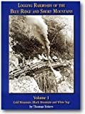 Logging Railroads of the Blue Ridge and Smoky Mountains
