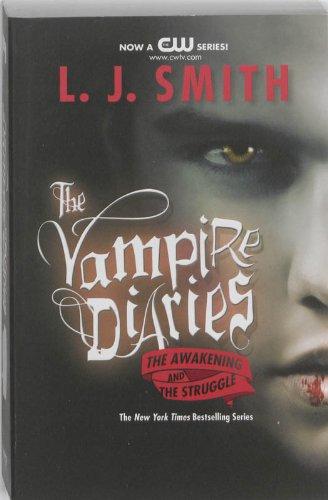 Vampire Diaries, Tome 1 : The Awakening and the Struggle (The Vampire Diaries)