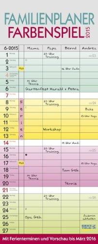 Familienplaner Farbenspiel 2015: Familientimer mit Ferienterminen und Vorschau bis März 2016, Buch