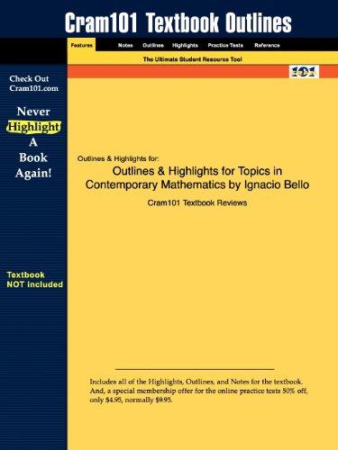Studyguide for Topics in Contemporary Mathematics by Ignacio Bello, ISBN 9780618775248