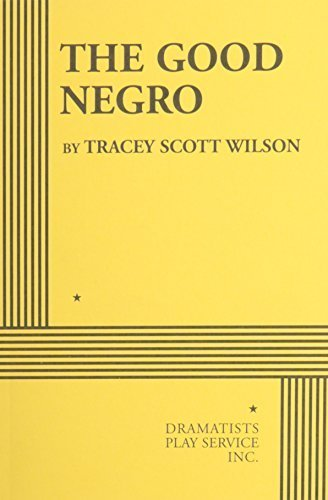 The Good Negro - Acting Edition by Tracey Scott Wilson (2010) Paperback, by Tracey Scott Wilson