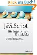 JavaScript für Enterprise-Entwickler: Professionell programmieren im Browser und auf dem Server