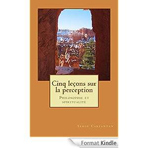 Cinq lecons sur la perception (Nouvelles le�ons de philosophie t. 12)