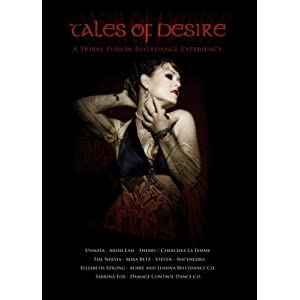 Tales of Desire: A Tribal Fusion Bellydance Experience