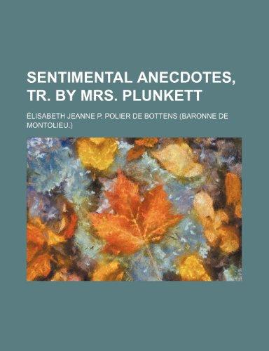 Sentimental anecdotes, tr. by mrs. Plunkett