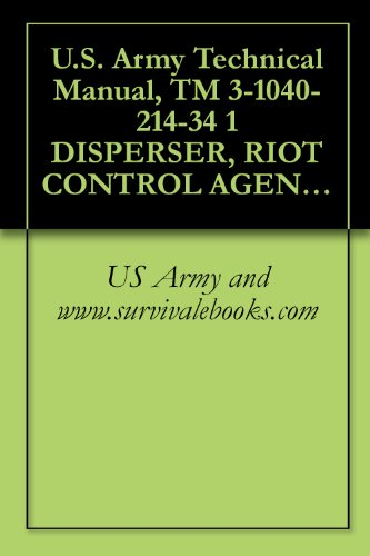 U.S. Army Technical Manual, Tm 3-1040-214-34 1 Disperser, Riot Control Agent, Portable, M3, (Fsn 1040-711-8296), 1972, Military Weapons
