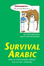 Survival Arabic: How to Communicate Without Fuss or Fear -- Instantly! (Survival)
