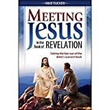 Meeting Jesus In the Book of Revelation (0816322155) by Mike Tucker