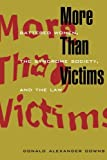 img - for More Than Victims: Battered Women, the Syndrome Society, and the Law (Morality and Society Series) by Donald Alexander Downs (1998-10-01) book / textbook / text book