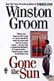 Gone the Sun (0385235763) by Groom, Winston
