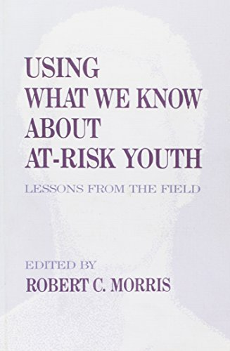 Using What We Know About At-Risk Youth: Lessons from the Field