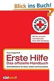 Erste Hilfe - das offizielle Handbuch: Sofortma�nahmen bei Babys, Kindern und Erwachsenen
