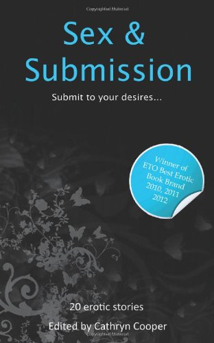 Sex and Submission: 4 (Sex and Xcite Series)
