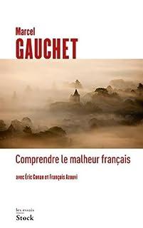 Comprendre le malheur français, Gauchet, Marcel