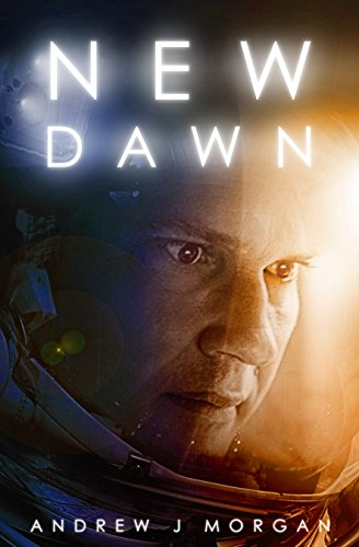 When you're 200 trillion miles from home, the only person you can trust… is you.  New Dawn by Andrew J. Morgan