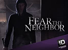 Fear Thy Neighbor Season 1