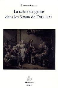La sc�ne de genre dans les Salons de Diderot par Elisabeth Lavezzi