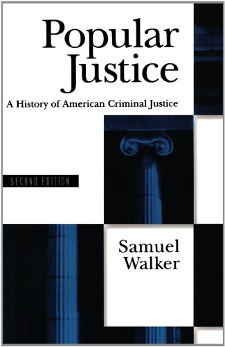 Popular Justice: A History of American Criminal Justice