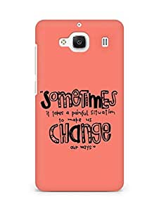 AMEZ painful situation change us Back Cover For Xiaomi Redmi 2 Prime